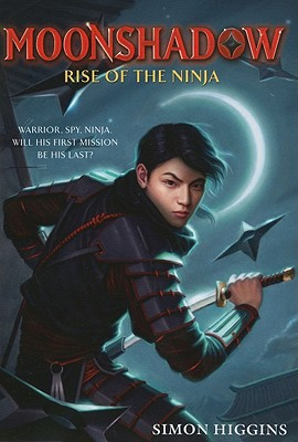 Rise of the Ninja By Higgins, Simon