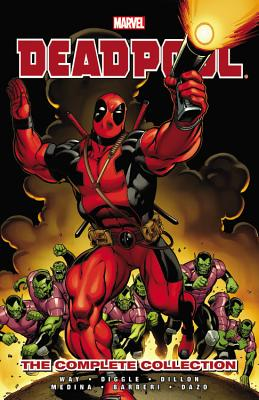 Deadpool by Daniel Way: the Complete Collection 1 By Way, Daniel/ Diggle, Andy/ Dillon, Steve (ILT)/ Medina, Paco (ILT)/ Barberi, Carlo (ILT)